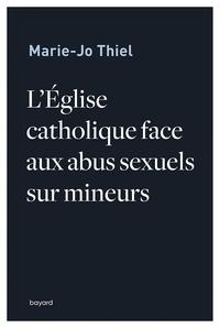 Marie-Jo Thiel - L'église catholique face aux abus sexuels sur mineurs.