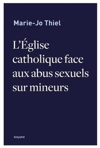 Marie-Jo Thiel - L'Eglise catholique face aux abus sexuels sur mineurs.