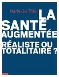 Marie-Jo Thiel - La santé augmentée, réaliste ou totalitaire ?.