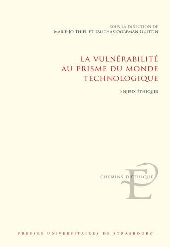Marie-Jo Thiel et Talitha Cooreman-Guittin - La vulnérabilité au prisme du monde technologique - Enjeux éthiques.