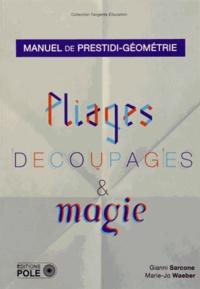 Marie-Jo Waeber et Gianni-A Sarcone - Pliage, découpage et magie - Manuel de prestidi-géométrie.
