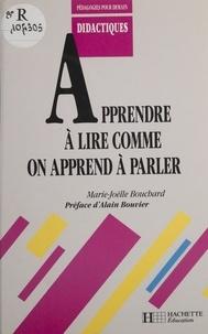 Marie-Joëlle Bouchard - Apprendre à lire comme on apprend à parler.
