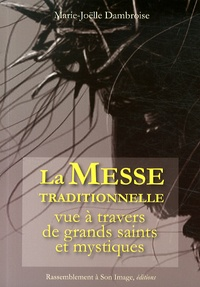 La messe traditionnelle vue à travers de grands saints et mystiques.pdf