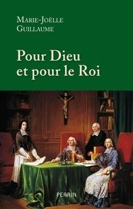 Marie-Joëlle Guillaume - Pour Dieu et pour le Roi - Douze prélats qui ont marqué l'histoire de France.