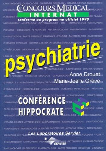 Marie-Joelle Orêve et Anne Drouet - PSYCHIATRIE. - Edition conforme au programme officiel de l'internat 1998.