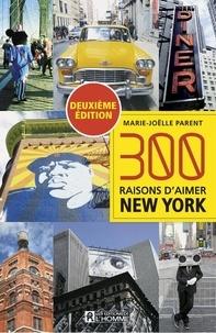 Marie-Joëlle Parent - 300 raisons d'aimer New York.