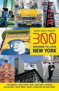 Marie-Joëlle Parent - 300 Reasons to Love New York.
