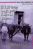 Marie-Joëlle Vandrand - Il fait trop beau pour faire la guerre - Correspondance de guerre d'Elie Vandrand, paysan auvergnat (août 1914 - octobre 1916).