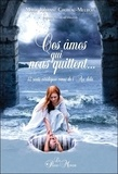 Marie Johanne Croteau-Meurois - Ces âmes qui nous quittent - 12 récits venus de l'Au-delà.