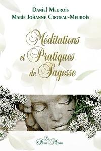 Marie Johanne Croteau-Meurois et Daniel Meurois - Méditations et pratiques de sagesse.