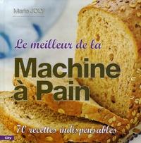 Marie Joly - Le meilleur de la machine à pain.