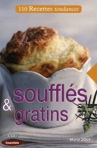 Marie Joly - Soufflés & Gratins.
