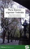 Marie Joqueviel-Bourjea - Marie Etienne : organiser l'indicible.