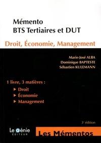 Marie-José Alba et Dominique Bapteste - Droit - Economie - Management BTS Tertiaires - DUT.