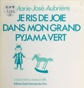 Marie-José Aubrière - Je ris de joie dans mon grand pyjama vert.