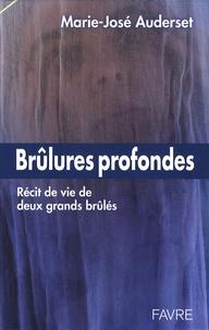 Marie-José Auderset - Brûlures profondes - Histoire de vie de deux grands brûlés.