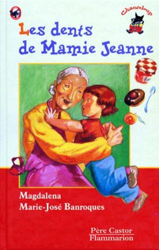 Marie-José Banroques et  Magdalena - Les dents de Mamie Jeanne.