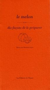 Le melon - Dix façons de le préparer.pdf