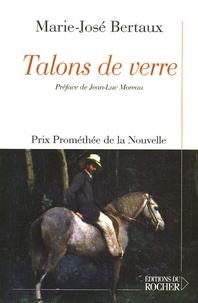 Marie-José Bertaux - Talons de verre.