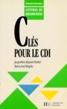 Marie-José Birglin et Jacqueline Bayard-Pierlot - Clés pour le CDI.