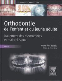 Marie-José Boileau - Orthodontie de l'enfant et du jeune adulte - Tome 2, Traitement des dysmorphies et malocclusions.