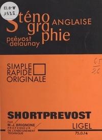 Marie-José Brignone - Shortprevost : sténographie anglaise Prévost Delaunay.