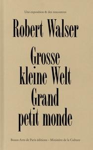 Marie-José Burki et Mandana Covindassamy - Robert Walser - Grosse Kleine Welt - Grand petit monde.