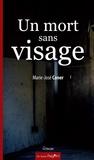 Marie José Caner - Un mort sans visage - Un thriller psychologique redoutable.