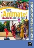 Marie José Casas et Nadine Castéra - Animate! LV2 Cycle 4 A1-A1+-A2 - Fichier pédagogique.