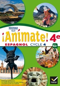Marie José Casas et Nadine Castéra - Espagnol 4e Cycle 4 Animate! - LV2 A1+.