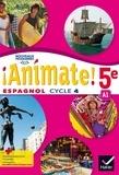 Marie José Casas et Nadine Castéra - Espagnol 5e Cycle 4 Animate !.
