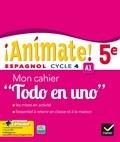 """Marie José Casas et Nadine Castéra - Espagnol 5e Cycle 4 Animate! - Mon cahier """"Todo en uno""""."""