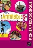 Marie José Casas et Nadine Castéra - Espagnol 5e LV2 Animate! A1 - Guide pédagogique.