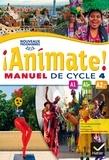 Marie José Casas et Nadine Castéra - Espagnol LV2 cycle 4 Animate ! - Manuel de l'élève.