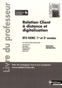 Marie-José Chacon Benito - Relation client à distance et digitalisation BTS NDRC 1re et 2e années - Livre du professeur.