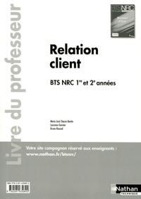 Marie-José Chacon Benito et Laurence Garnier - Relation client BTS NRC 1re et 2e années - Livre du professeur.