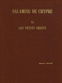 Marie-José Chavane - Salamine de Chypre - Tome 6, Les petits objets.