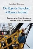 Marie-José Chavenon - De Rose de Freycinet à Florence Arthaud - Les aventurières des mers contre vents et marées.