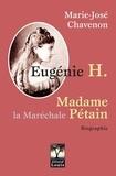 Marie-José Chavenon - Eugénie H - Madame la Maréchale Pétain.