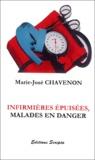 Marie-José Chavenon - Infirmières épuisées, malades en danger.
