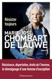Marie-José Chombart de Lauwe - Résister toujours.
