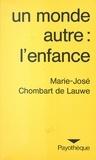 Marie-José Chombart de Lauwe - Un monde autre, l'enfance : de ses représentations à son mythe.