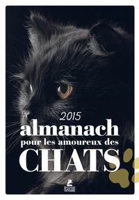Marie-José Courreau et Murielle Neveux - Almanach pour les amoureux des chats 2015.