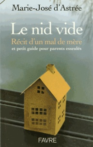 Marie-José d' Astrée - Le nid vide.