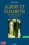 Marie José de Belgique - Albert et Elisabeth de Belgique, mes parents.