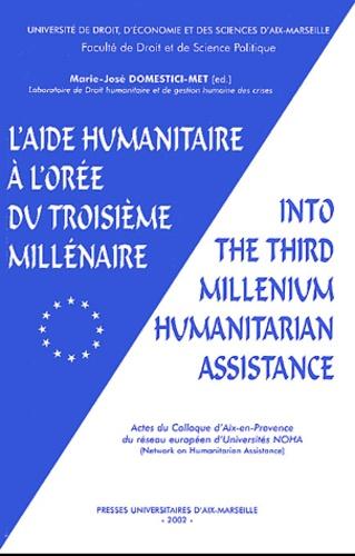 Marie-José Domestici-Met - L'aide humanitaire à l'orée du troisième millénaire : Into the third millenium humanitarian assistance - Actes du Colloque d'Aix-en-Provence du réseau européen d'Universités NOHA (Network on Humanitarian Assistance).