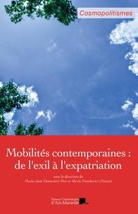 Marie-José Domestici-Met et Alexis Nuselovici - Mobilités contemporaines - De l'exil à l'expatriation.