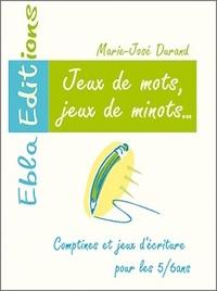Marie-José Durand - Jeux de mots, jeux de minots, GS - Fiches d'activités.