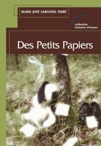 Marie-José Gargouil-Ferré - Des Petits papiers.
