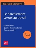 Marie-José Gava - Le harcèlement sexuel au travail 2018 - Que dit la loi ? Quelles discriminations ? Comment agir ?.